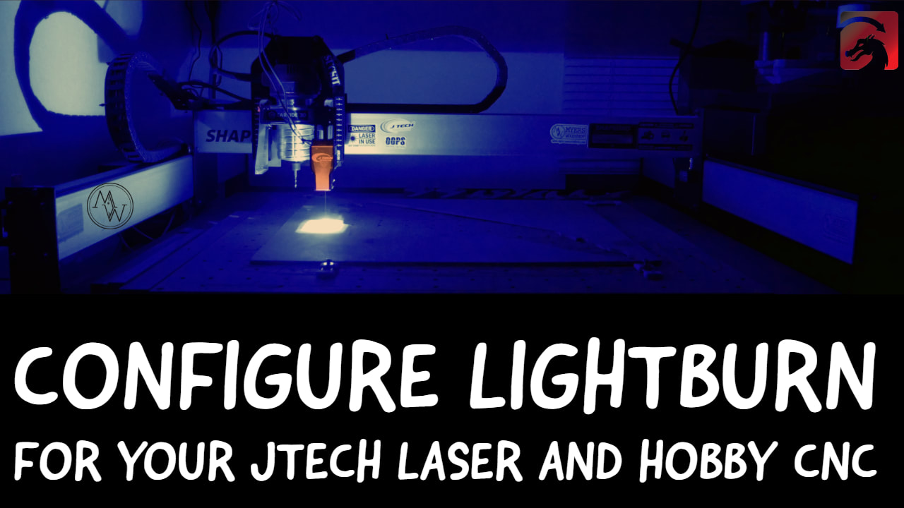 How To Configure Lightburn For Your JTech Laser And Hobby